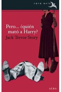 lib-pero-quien-mato-a-harry-alba-editorial-9788490650578