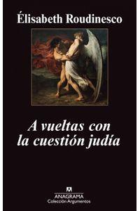 lib-a-vueltas-con-la-cuestion-judia-editorial-anagrama-9788433933331