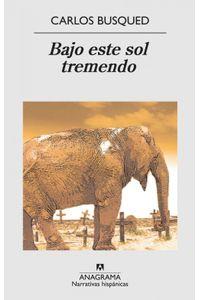 lib-bajo-este-sol-tremendo-editorial-anagrama-9788433933904