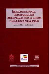 el-regimen-especial-de-integraciones-empresariales-para-el-sistema-financiero-y-asegurador-9789587491982-inte