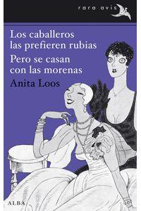 lib-los-caballeros-las-prefieren-rubias-pero-se-casan-con-las-morenas-alba-editorial-9788490650110