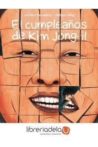 ag-el-cumpleanos-de-kim-jongil-astiberri-ediciones-9788416880027
