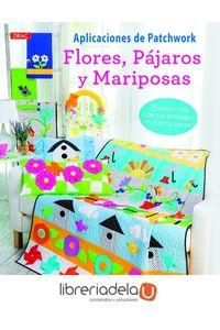 ag-aplicaciones-de-patchwork-flores-pajaros-y-mariposas-25-proyectos-con-sus-patrones-faciles-de-hacer-editorial-el-drac-sl-9788498745627