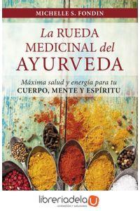ag-la-rueda-medicinal-del-ayurveda-maxima-salud-y-energia-para-tu-cuerpo-mente-y-espiritu-editorial-sirio-9788417030223