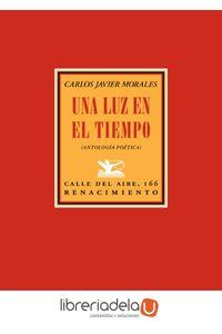 ag-una-luz-en-el-tiempo-antologia-poetica-19922017-editorial-renacimiento-9788416981502