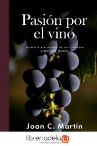 ag-pasion-por-el-vino-secretos-y-placeres-de-los-grandes-vinos-del-mundo-los-libros-del-lince-sl-9788415070887