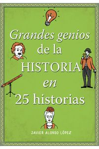 lib-grandes-genios-de-la-historia-en-25-historias-penguin-random-house-9788490435984
