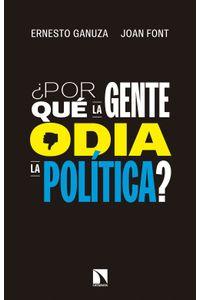 lib-por-que-la-gente-odia-la-politica-otros-editores-9788490974889