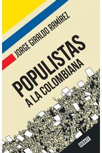 lib-populistas-a-la-colombiana-penguin-random-house-9789585446274