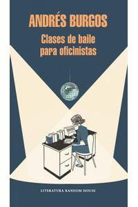 lib-clases-de-baile-para-oficinistas-penguin-random-house-9789585458291