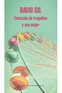 lib-coleccion-de-tragedias-y-una-mujer-penguin-random-house-9789585458383