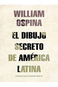 lib-el-dibujo-secreto-de-america-latina-penguin-random-house-9789585863712