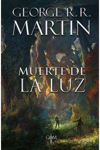 lib-muerte-de-la-luz-biblioteca-george-r-r-martin-penguin-random-house-9786073171007