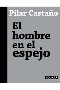 lib-el-hombre-en-el-espejo-penguin-random-house-9789587582253