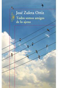 lib-todos-somos-amigos-de-lo-ajeno-penguin-random-house-9789587581904