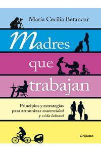 lib-madres-que-trabajan-penguin-random-house-9789588789989