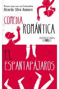 lib-erase-una-vez-en-colombia-comedia-romantica-y-el-espantapajaros-penguin-random-house-9789587584981