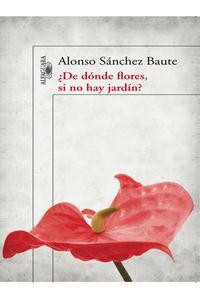 lib-de-donde-flores-si-no-hay-jardin-penguin-random-house-9789588883922