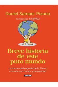lib-breve-historia-de-este-puto-mundo-penguin-random-house-9789588912424