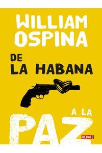 lib-de-la-habana-a-la-paz-penguin-random-house-9789588931432