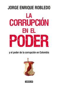 lib-la-corrupcion-en-el-poder-penguin-random-house-9789588912929