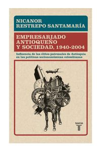 lib-empresariado-antioqueno-y-sociedad-1940-2004-penguin-random-house-9789589219027