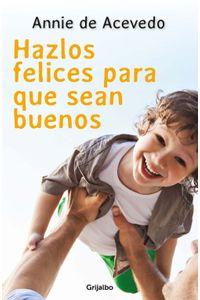 lib-hazlos-felices-para-que-sean-buenos-penguin-random-house-9789589007396