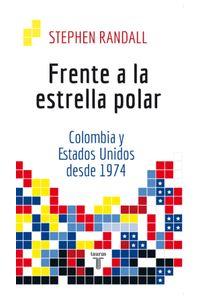 lib-frente-a-la-estrella-polar-colombia-y-estados-unidos-desde-1974-penguin-random-house-9789589219126