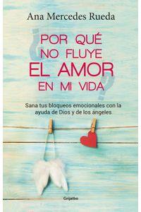 lib-por-que-no-fluye-el-amor-en-mi-vida-penguin-random-house-9789589007532