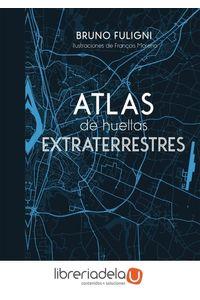 ag-atlas-de-huellas-extraterrestres-editorial-planeta-sa-9788408184263
