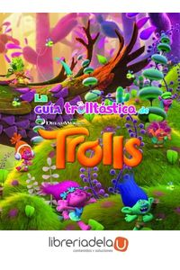 ag-trolls-la-guia-trolltastica-de-trolls-editorial-planeta-sa-9788408172406