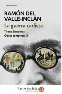 ag-obras-completas-valleinclan-3-la-guerra-carlista-tirano-banderas-punto-de-lectura-9788466339698