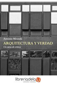 ag-arquitectura-y-verdad-un-curso-de-critica-ediciones-catedra-9788437631462