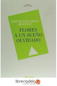 ag-flores-a-un-sueno-olvidado-devenir-juan-pastor-editor-9788416459162