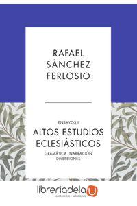 ag-altos-estudios-eclesiasticos-gramatica-narratividad-diversiones-editorial-debate-9788499925523