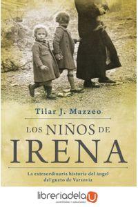 ag-los-ninos-de-irena-la-extraordinaria-historia-del-angel-del-gueto-de-varsovia-aguilar-9788403501218
