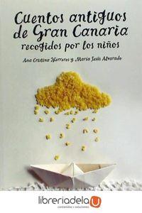 ag-cuentos-antiguos-de-gran-canaria-recogidos-por-los-ninos-libros-de-las-malas-companias-9788494264825