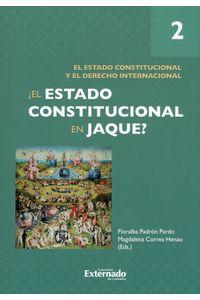el-estado-constitucional-en-jaque-2-9789587729702-uext