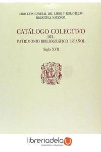 ag-catalogo-colectivo-del-patrimonio-bibliografico-espanol-s-xvii-a-arco-libros-la-muralla-sl-9788476350430