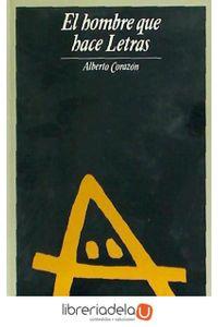 ag-el-hombre-que-hace-letras-confederacion-espanola-de-cajas-de-ahorros-9788475801353