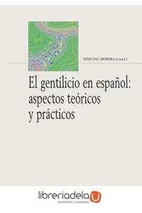 ag-el-gentilicio-en-espanol-aspectos-teoricos-y-practicos-arco-libros-la-muralla-sl-9788476359419