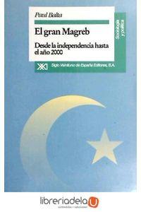 ag-el-gran-magreb-desde-la-independencia-hasta-el-ano-2000-siglo-xxi-de-espana-editores-sa-9788432308598