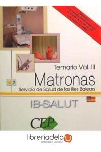 ag-matronas-servicio-de-salud-de-las-illes-balears-ibsalut-temario-vol-iii-editorial-cep-sl-9788499022994