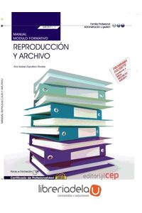 ag-manual-de-reproduccion-y-archivo-certificados-de-profesionalidad-editorial-cep-sl-9788468144597