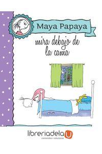 ag-maya-papaya-5-maya-papaya-mira-debajo-de-la-cama-editorial-edebe-9788468316390
