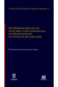 determinacion-de-ley-aplicable-a-los-contratos-internacionales-en-defecto-de-eleccion-9789587491449-inte