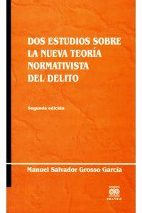 dos-estudios-sobre-la-nueva-teoria-normativista-del-delito-9789588297194-inte