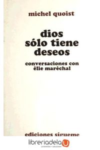 ag-dios-solo-tiene-deseos-conversaciones-con-elie-marechal-ediciones-sigueme-sa-9788430112876