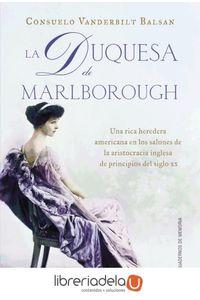 ag-la-duquesa-de-marlborough-the-glitter-and-the-gold-una-rica-heredera-americana-en-los-salones-de-la-aristocracia-inglesa-de-principios-del-siglo-xx-aguilar-9788403012868